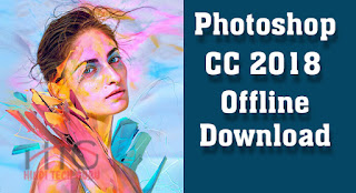 Photoshop cc 2018 Offline Download Karne ki Jankari
