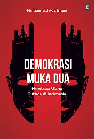 Demokrasi Muka Dua PDF Penulis Muhammad Aqil Irham
