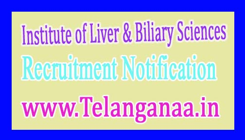 Institute of Liver & Biliary SciencesILBS Recruitment Notification 2017