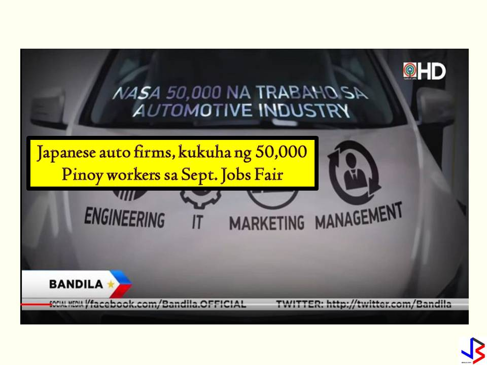 This is a good news to Filipinos who are looking for jobs! Japanese employers from automotive firms will hire around  50,000 Filipino graduates of engineering, management, and marketing.  According to JobStreet.com Philippine country manager Philip Gioca, there are 40 automotive companies partnered with JobStreet.com to launch a job fair at the Technological Institute of the Philippines (TIP) Quezon City Campus on September 28.  According to Gioca, these automotive companies seek to bolster their production to 1 million vehicles in the next 10 years from 400,000 units last year. It said that the good news comes as the country continues to position itself as an automotive manufacturing hub in Southeast Asia.  According to Trade Secretary Ramon Lopez, higher car taxes under the government's Tax Reform for Inclusion and Acceleration (TRAIN) program have not discouraged automotive companies from investing in the Philippines. Few of this is the Toyota Motor Philippines Corporation that commits to invest an additional P3.26 billion to produce and source more body shells and large plastics in its factories and suppliers in the country. Aside from Toyota, Honda Philippines started selling big bikes in the country due to the growing demand for more upscale motorcycles. Since 2016, President Rodrigo Duterte been marketing the Philippines as the prime destination for automotive factories in a bid to boost the manufacturing sector of the country.
