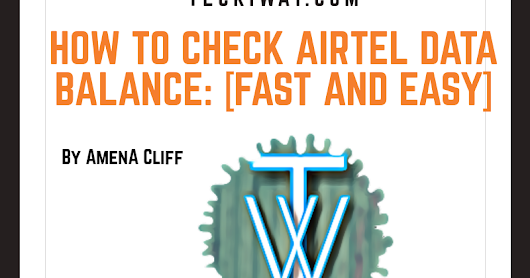 How To Check Airtel Data Balance: [Fast and Easy]