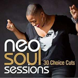 Gigismooth: V A - Neo Soul Sessions: 30 Choice Cuts (2016)