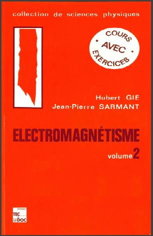 Livre : Electromagnétisme Volume 2 - GIÉ Hubert, SARMANT Jean-Pierre