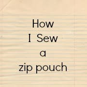 http://projectsbyjane.blogspot.sg/2010/11/this-is-how-i-sew-my-zip-pouch.html