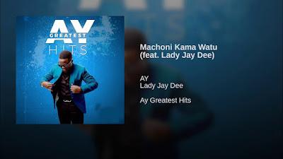 Ay ft Lady Jay dee - Machoni Kama Watu