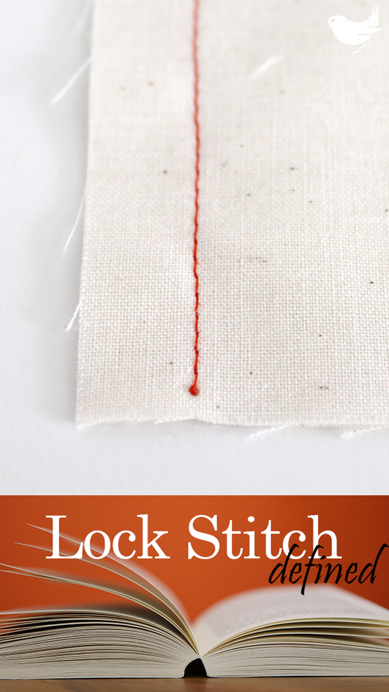 Lock Stitch: At the beginning or end of a line of stitching, set your stitch length to 0 and take a couple of stitches in place before changing your stitch to the appropriate length for your project. This acts as a knot, preventing a seam from unraveling at the beginning and end of stitching. Nearly invisible, it can be used in place of back-stitch or hand knotting. | The Inspired Wren