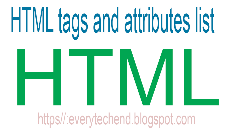 HTML all tags and attributes list || HTML tags and attributes list.