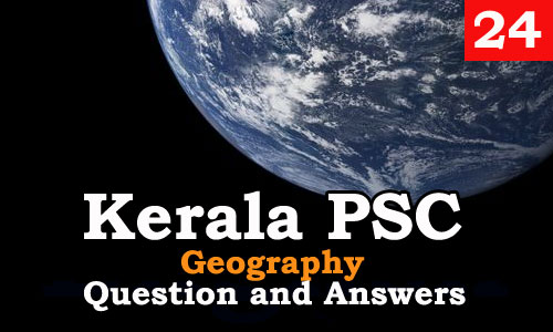 Kerala PSC Geography Question and Answers - 24