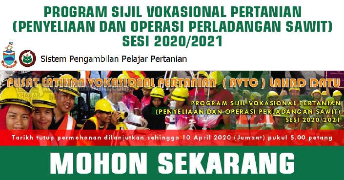 PROGRAM SIJIL VOKASIONAL PERTANIAN (PENYELIAAN DAN OPERASI PERLADANGAN SAWIT) SESI 2020/2021