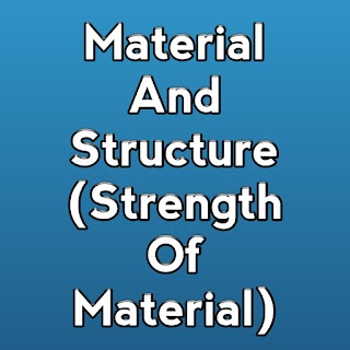 MATERIAL AND STRUCTURE , STRENGTH OF MATERIAL
