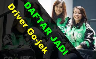 Cara Menjadi Driver Go-Jek Secara Online Terbaru 2019