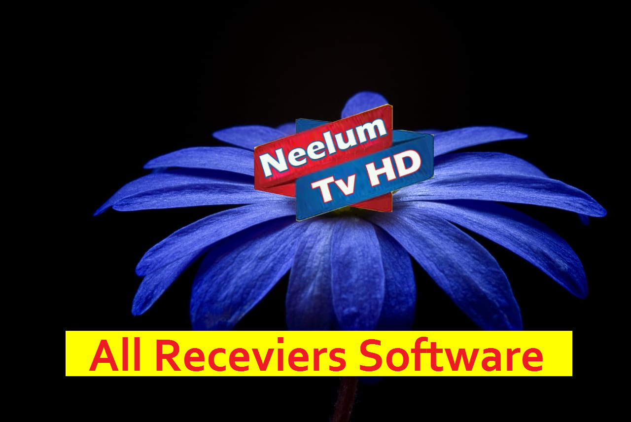 All Satellites New Software - Neelum Tv HD - All Recevier Software
