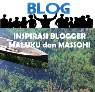 Blogger Maluku Arumbai Inspirasi Komunitas Blogger Masohi