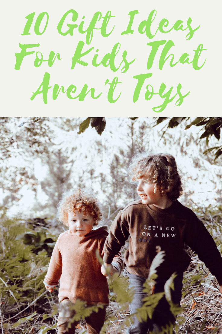 10 Gift Ideas For Kids That Aren't Toys ♥