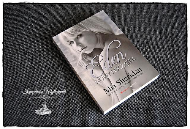 """PRZEDPREMIEROWO Wiele wyjaśnia """"Eden. Nowy początek"""" Mia Sheridan"""