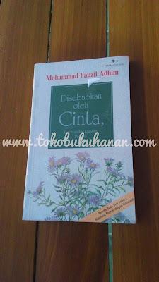Buku : Disebabkan Oleh Cinta : Moch Fauzil Adhim
