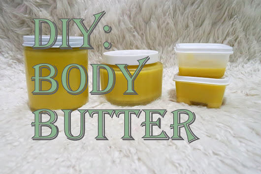 DIY: Body Butter | Viva La DIY