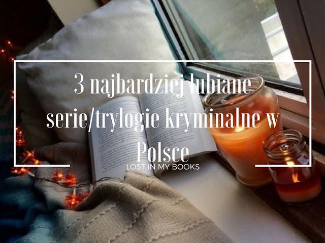 3 NAJBARDZIEJ LUBIANE SERIE/TRYLOGIE KRYMINALNE W POLSCE
