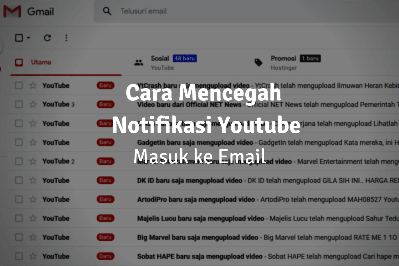 Cara Mematikan Notifikasi Youtube di Email melalui HP dan Komputer