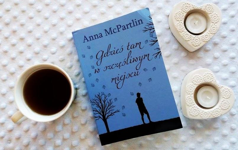 Gdzieś tam, w szczęśliwym miejscu - Anna McPartlin