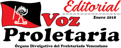 Editorial Voz Proletaria N° 112. Enero 2018