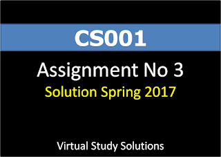 CS001 Assignment No 3 Spring 2017