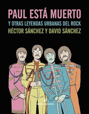 Paul está muerto y otras leyendas urbanas del rock - Héctor Sánchez, David Sánchez (2014)