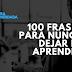 100 frases para nunca dejar de aprender