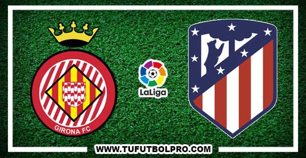 Ver Girona vs Atlético Madrid EN VIVO Por Internet Hoy 19 de Agosto 2017