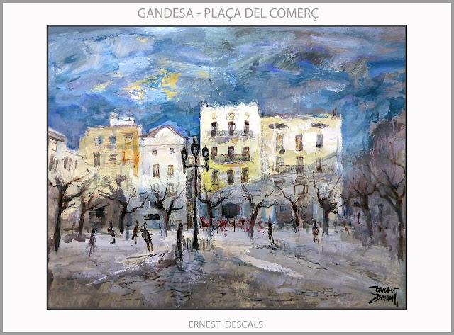 GANDESA-PINTURA-TERRA ALTA-TARRAGONA-CATALUNYA-PLAÇA DEL COMERÇ-PINTURES-PAISATGES-ARTISTA-PINTOR-ERNEST DESCALS-