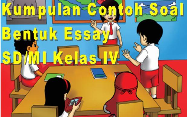 Download Contoh Soal Bahasa Indonesia SD/MI Kelas IV Bentuk Essay Format Microsoft Word
