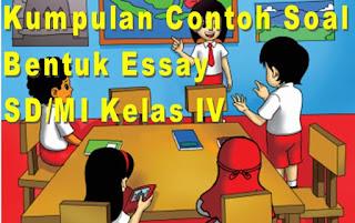 Contoh Soal Bahasa Indonesia SD/MI Kelas IV Semester 1 Bentuk Essay