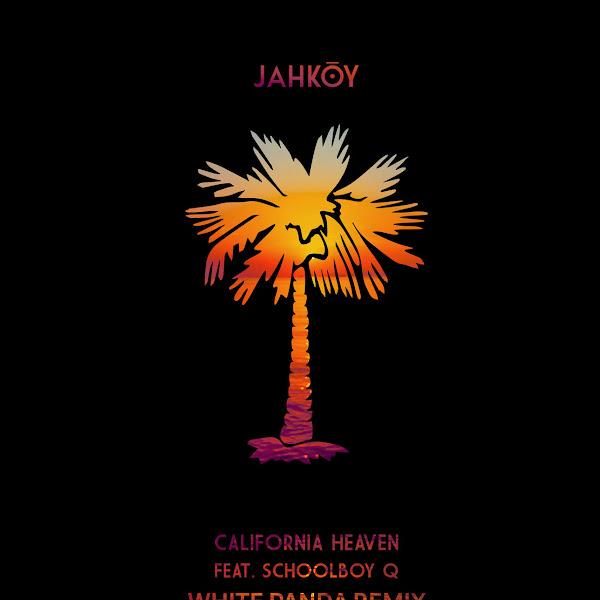 JAHKOY - California Heaven (feat. ScHoolboy Q) [White Panda Remix] - Single Cover