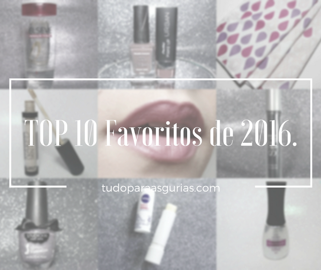 TOP 10 POSTS DE PRODUTOS FAVORITOS DE 2016 + A VOLTA DO BLOG!