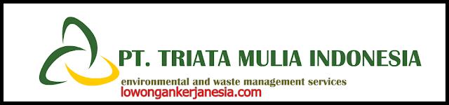 lowongankerjanesia.com PT Triata Mulia Indonesia