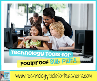 Technology Tools for Foolproof Sub Plans