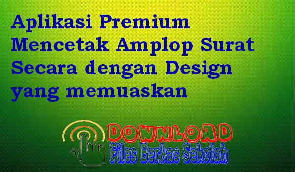 Aplikasi Premium Mencetak Amplop Surat Secara dengan Design yang memuaskan
