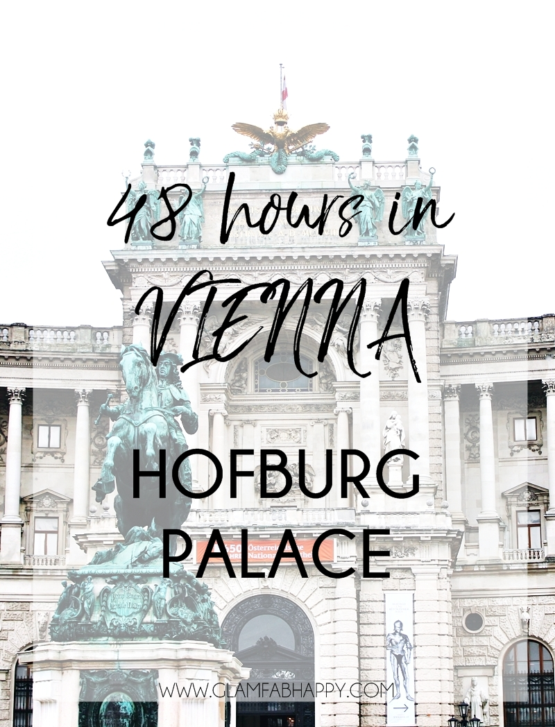 48h in Vienna Hofburg palace visit, how to spend 48h in Vienna