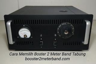 Cara Memilih Booster 2 Meter Band menggunakan Tabung