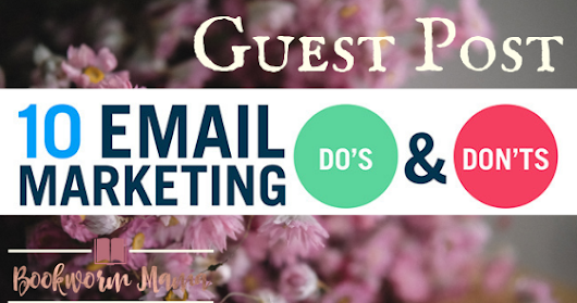 10 Email Marketing Do's & Don'ts - Guest Post