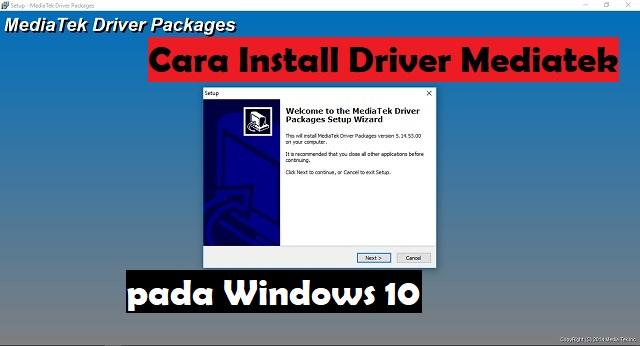 Cara install Driver Mediatek pada WIndows 10