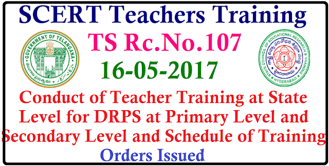 Conduct of Teacher Training at State Level for DRPS at Primary Level and Secondary Level and Schedule of Training wide TS Rc No 107/2017/05/conduct-of-teacher-training-at-state-levl-schedule-of-training-RC-No-107.html