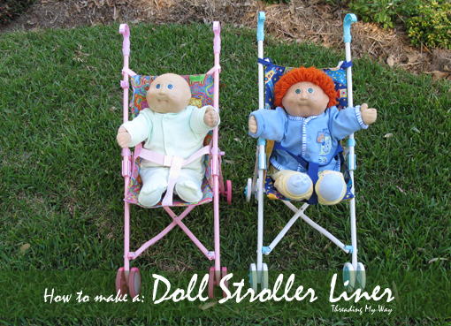 Doll Stroller Liner TUTORIAL... Do not throw out that old doll stroller. Make a new liner  ~ Threading My Way