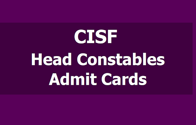 CISF Head Constable Admit Cards 2019 download from cisfrectt.in.