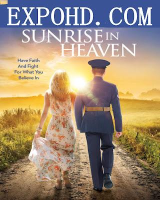 Sunrise In Heaven 2019 IMDb 480p || Blu-Ray 720p || Esub 1.3Gbs [Watch & Download Here] G.Drive