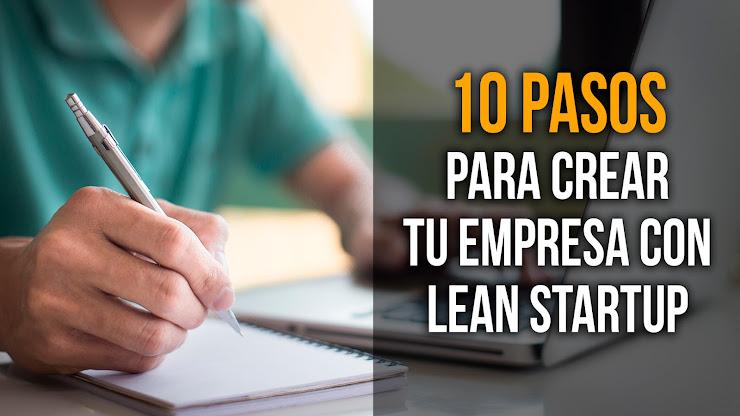 Pasos para Iniciar una Empresa aplicando Lean Startup