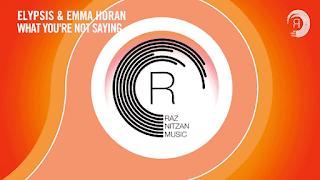 Lyrics What You're Not Saying - Elypsis & Emma Horan