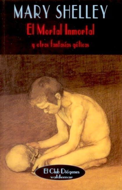 El Mortal Inmortal – Mary W. Shelley