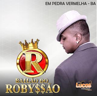 BAILÃO DO ROBYSSÃO - NO BLOCO DO BECO EM PEDRA VERMELHA - BA 29.06.2017