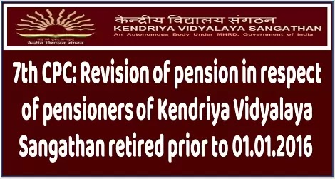 7cpc-revision-of-pension-of-kvs-retired-prior-to-1.1.2016